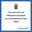 Cierre preventivo del Polideportivo Municipal