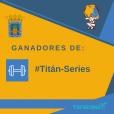 GANADORES TITÁN SERIES